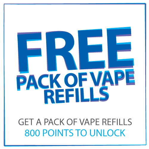 Free pack of Vape refills when you reach 800 points