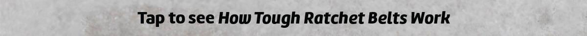 How Tough Ratchet Belts Work