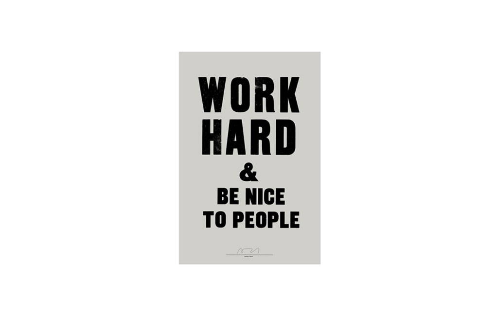 Anthony Burrill Word hard and be nice to people
