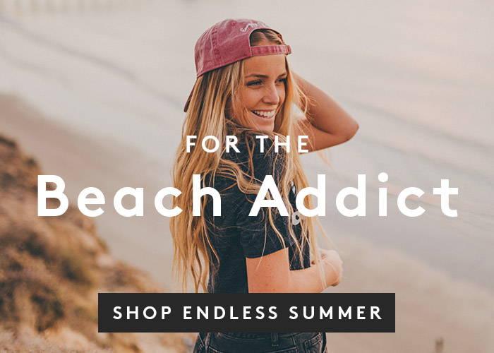 For the Beach Addict. Shop Endless Summer.