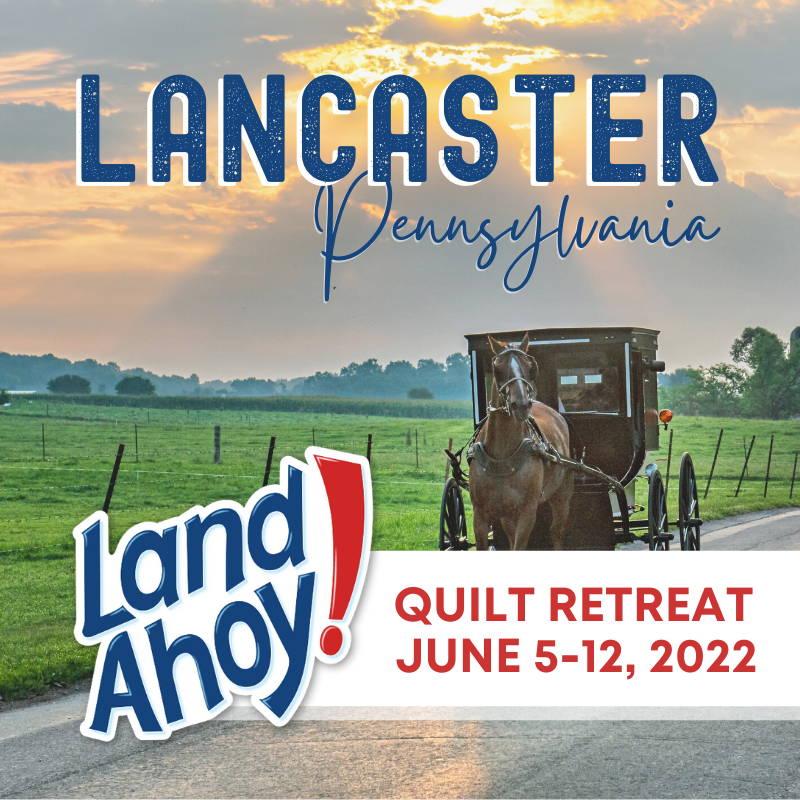 Land Ahoy! Lancaster, PA: June 5 - 12, 2022
