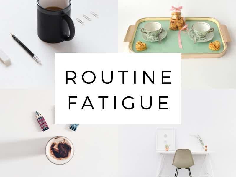 routine fatigue
