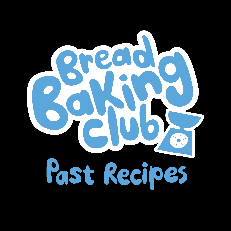 Bread Baking Club Past Recipes