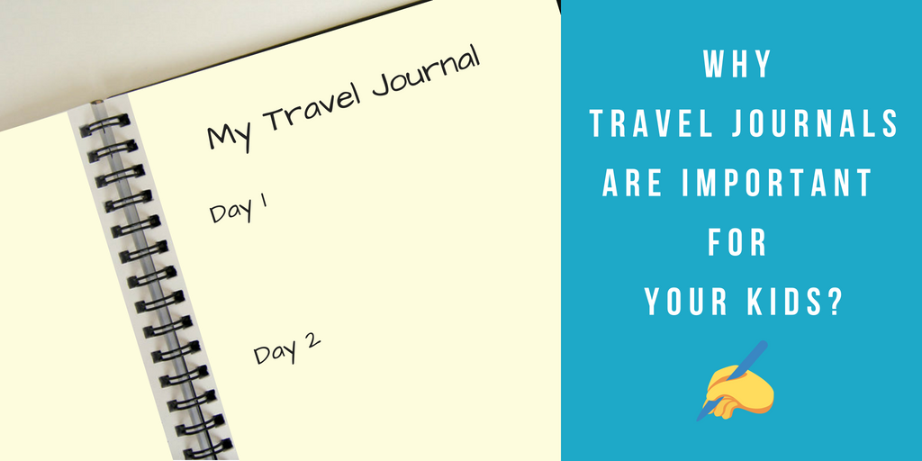why-travel-journals-are-important-for-your-kids