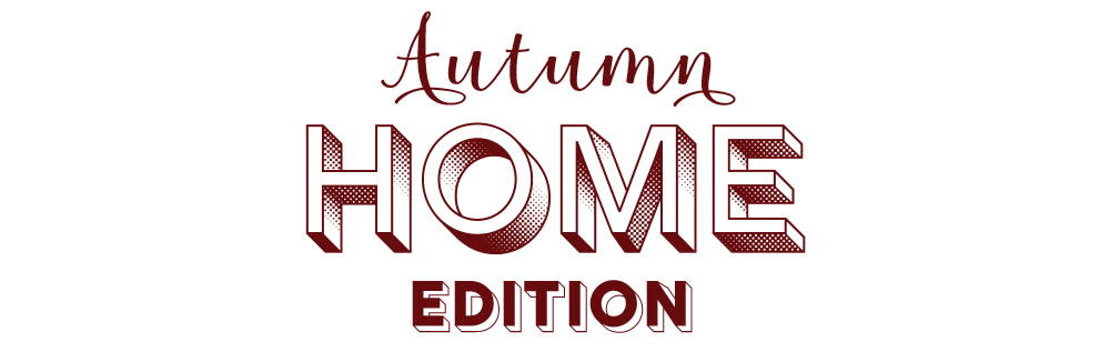 Autumn Home Edition Now On