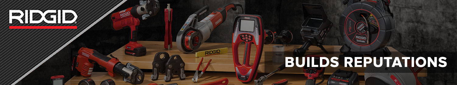 Ridgid Tools - Builds Reputations