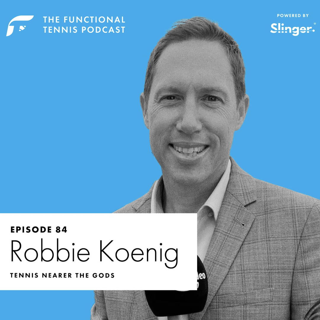 Robbie Koenig on the Functional Tennis Podcast