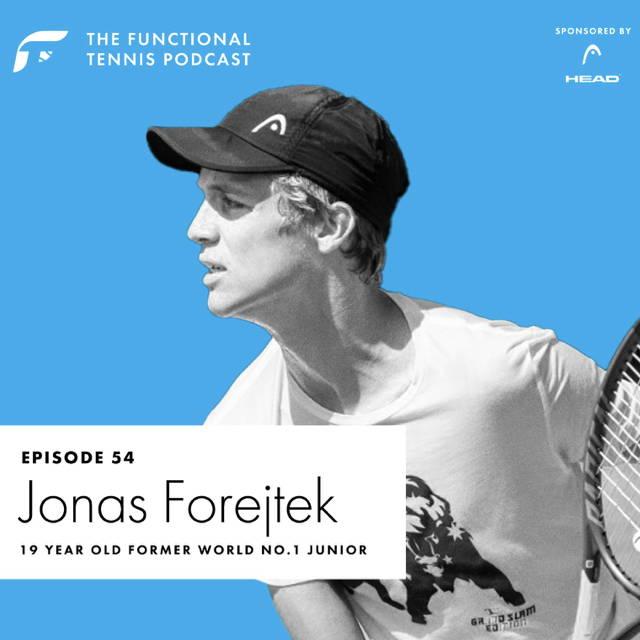 Jonas Forejtek on the Functional Tennis Podcast