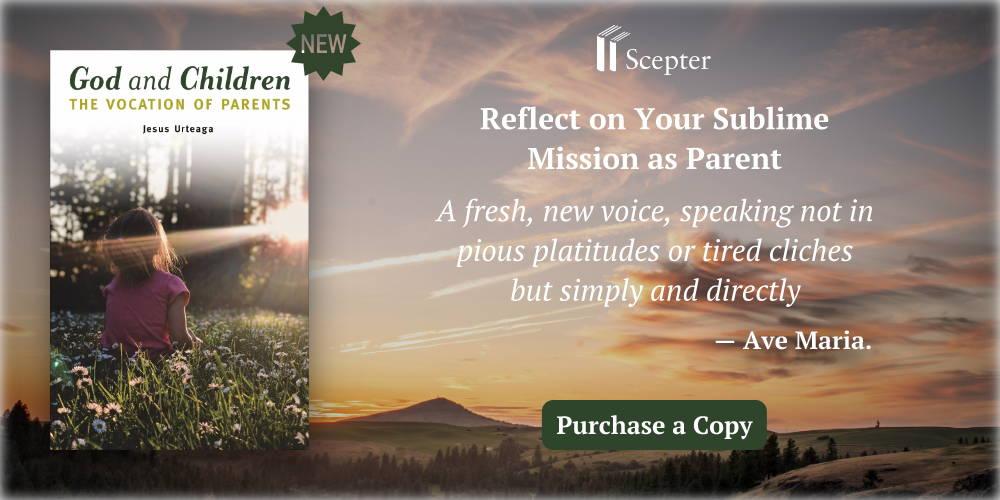 New book, God and children, Vocation, Catholic Books, Scepter Publishers