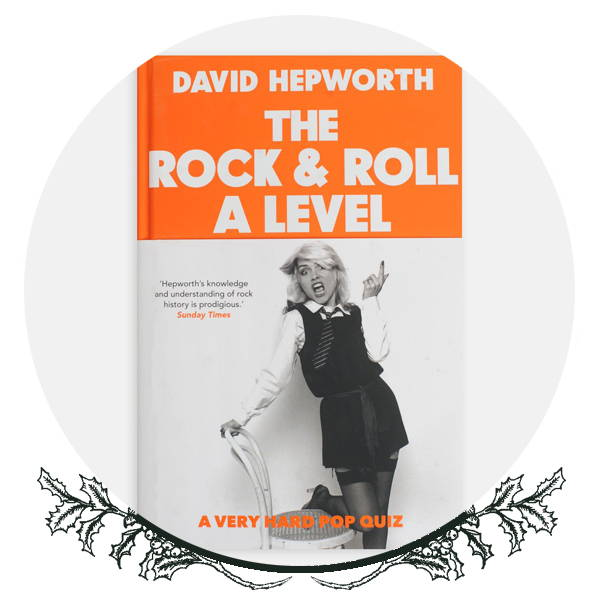 David Hepworth's Rock & Roll A Level Book