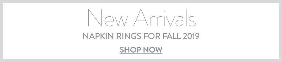New arrivals - napkin rings for fall 2019