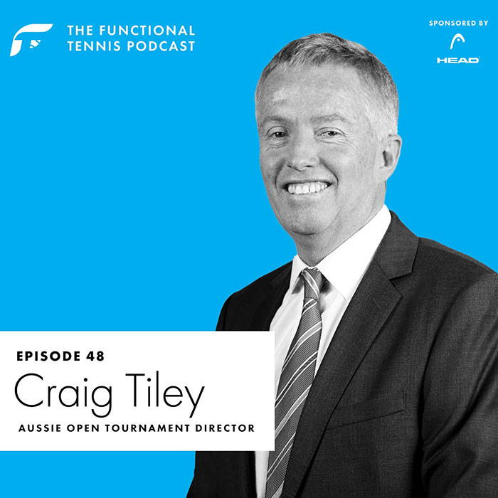 Craig Tiley on the Functional Tennis Podcast