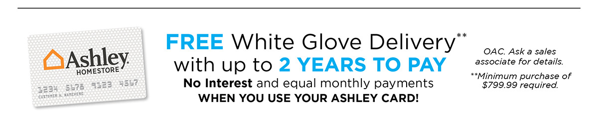 Free White Glove Delivery with up to 2 Years to Pay
