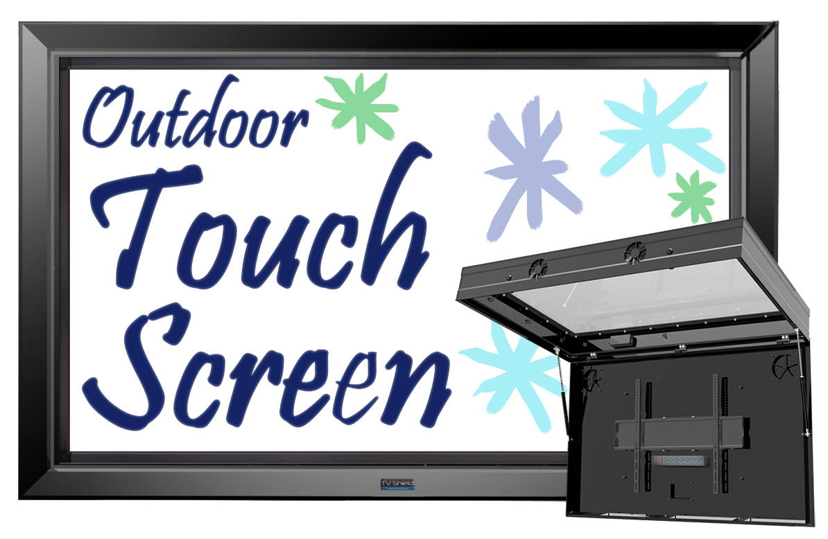 The TV Shield PRO Touch Screen Outdoor Signage