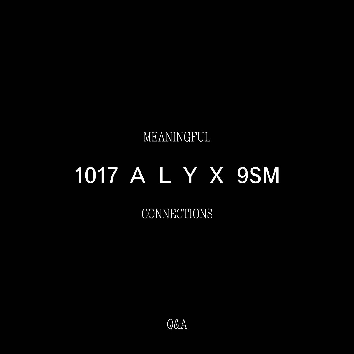 1017 ALYX 9SM - Meaningful Connections - Q&A