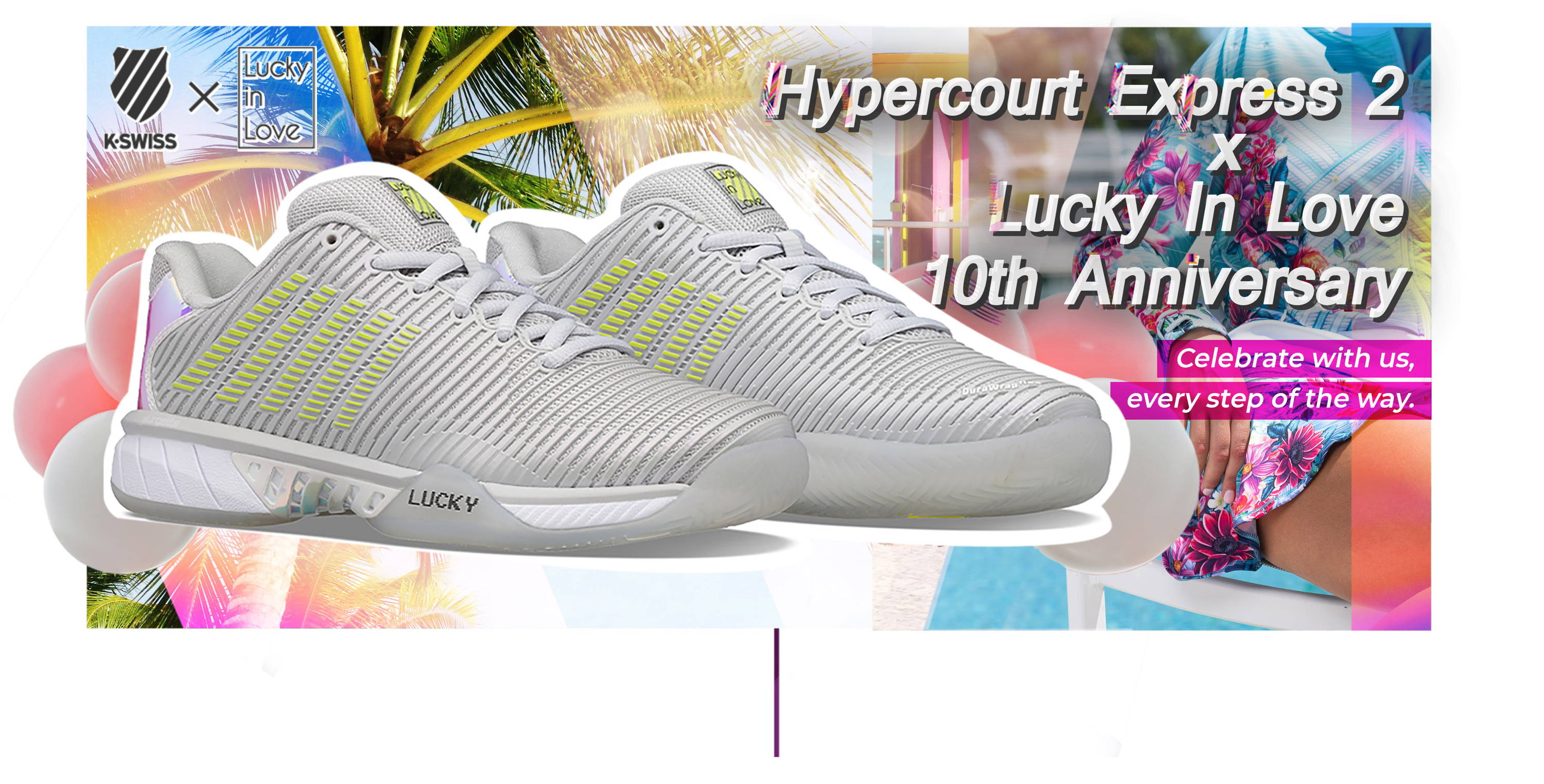 HYPERCOURT EXPRESS 2 X LUCKY IN LOVE 10TH ANNIVERSARY. celebrate with us, every step of the way.