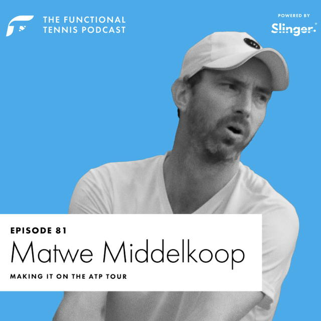 Matwe Middelkoop on the Functional Tennis Podcast