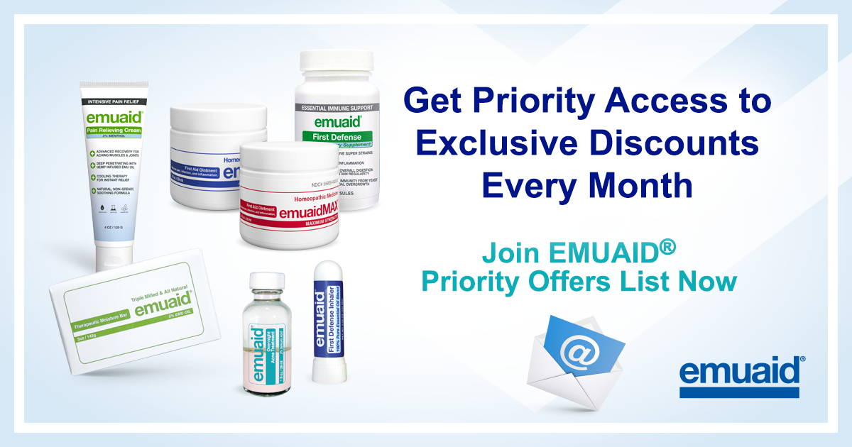 Image shows emuaid range of products. text reads get priority access to exclusive discounts every month. join emuaid priority offers list now.