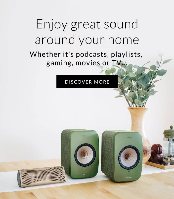 Enjoy great KEF sound wherever you are