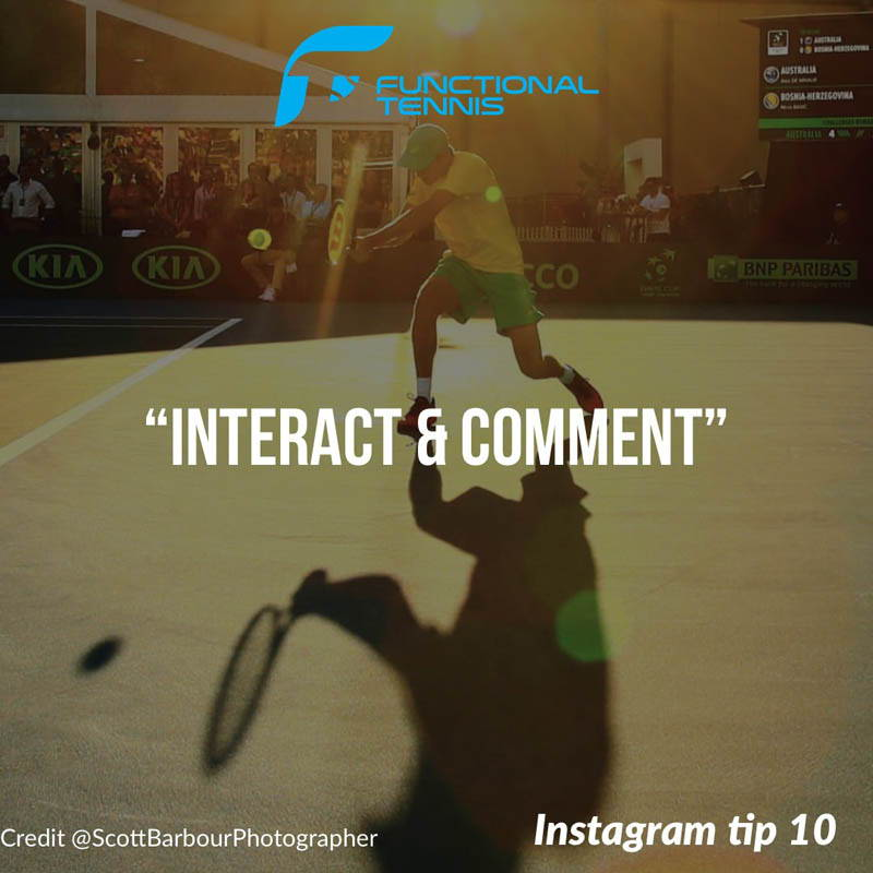 Functional Tennis Instagram growth tip 10 - Interact and comment with your audence