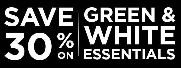 Save 30% On Green & White Essentials