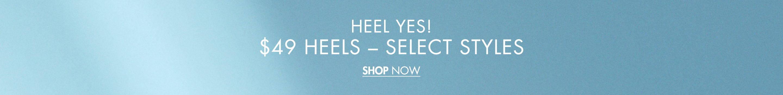 €49 Heels Select Styles