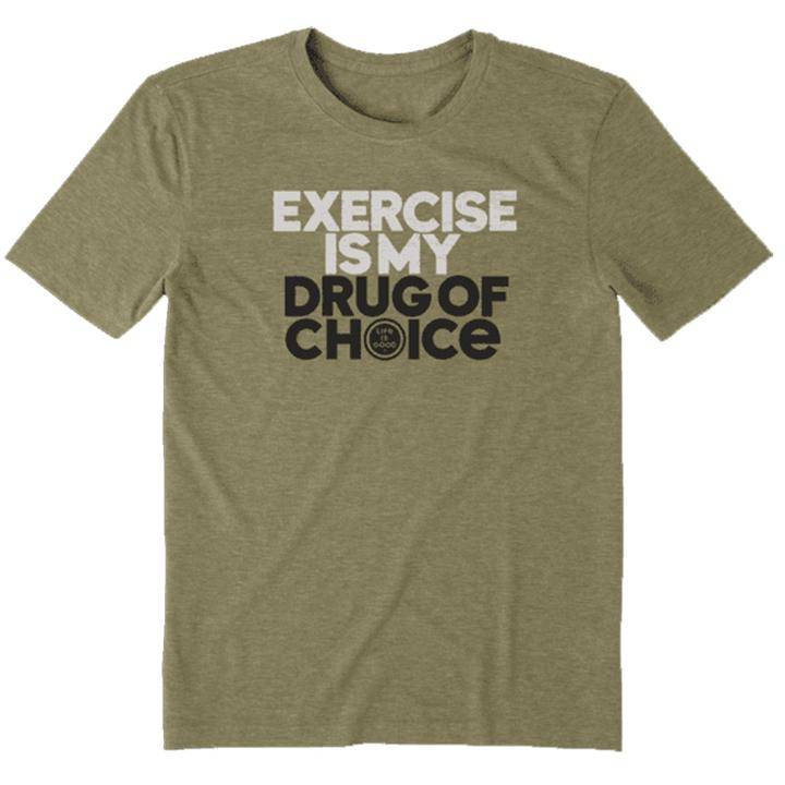 Life is Good Exercise Is My Drug of Choice Men's Tee