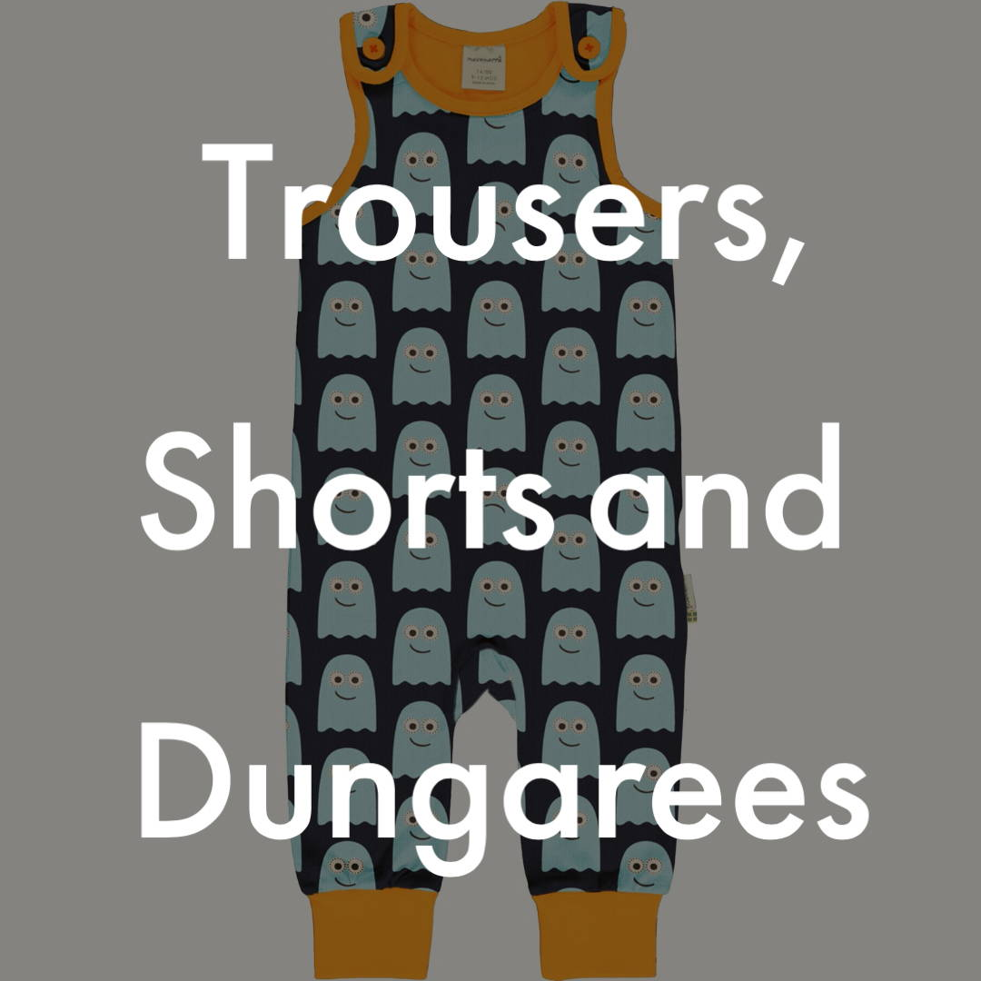 Trousers, Shorts and Dungarees