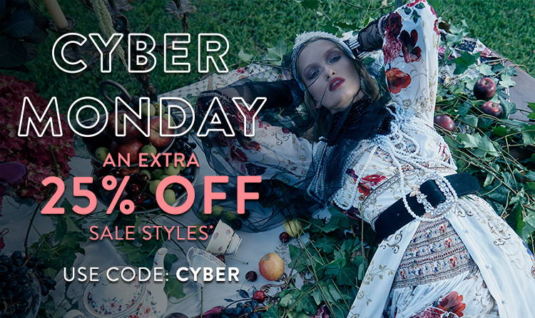 Cyber Monday   25% Off SALE Styles* Use Code: CYBER