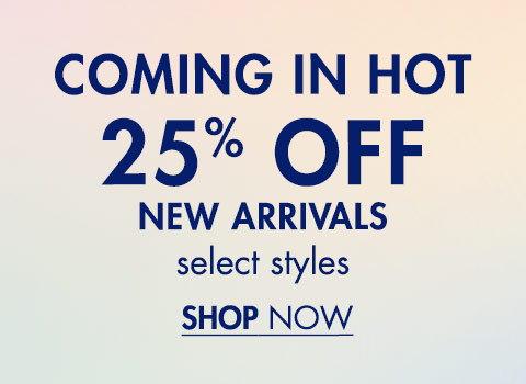 25% Off New Arrivals