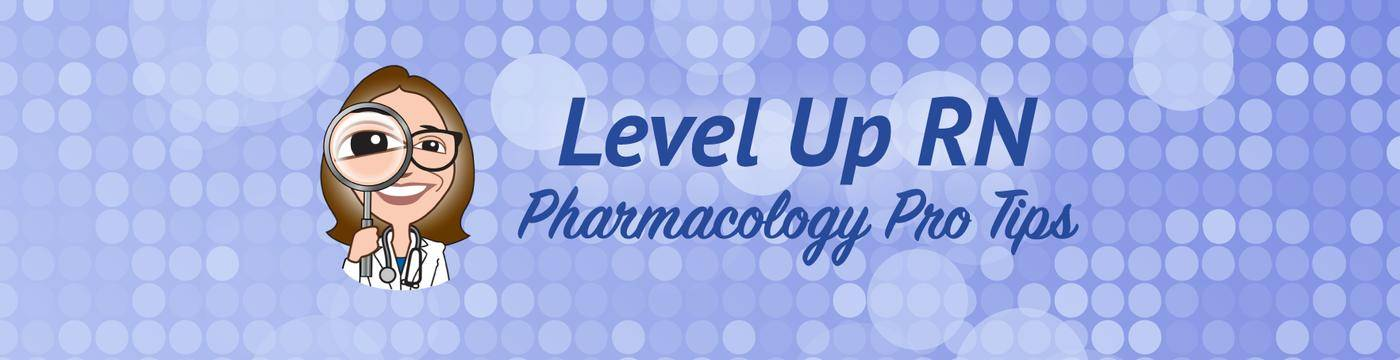 Level Up RN Pharmacology Pro Tips Banner