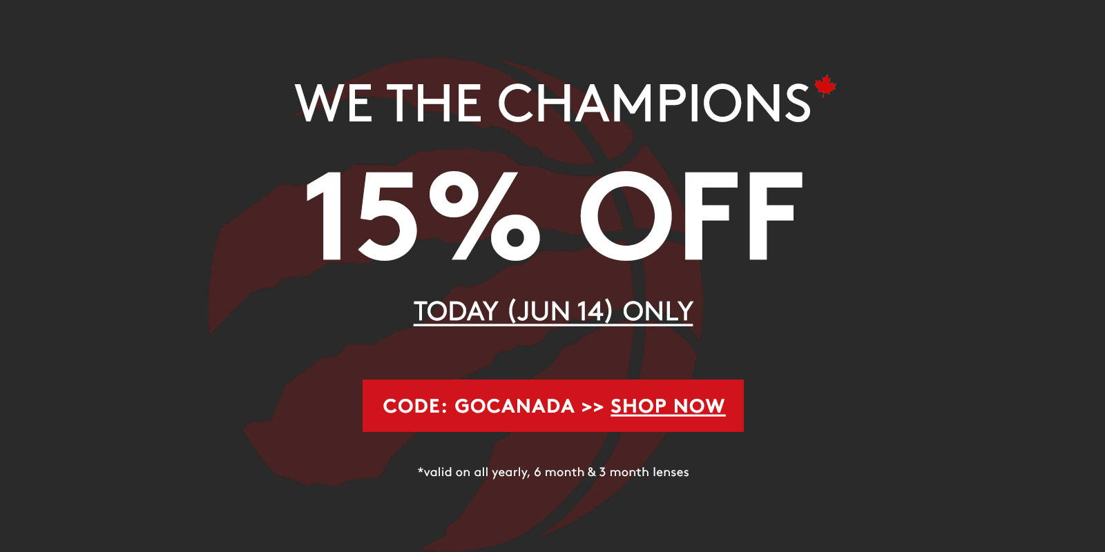 We the champions. 15% OFF today only. Code: GOCANADA