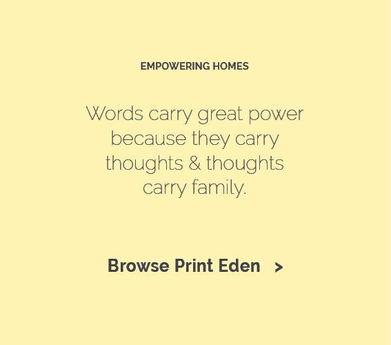 eden shack banner saying Words carry great power because they carry thoughts & thoughts carry family.