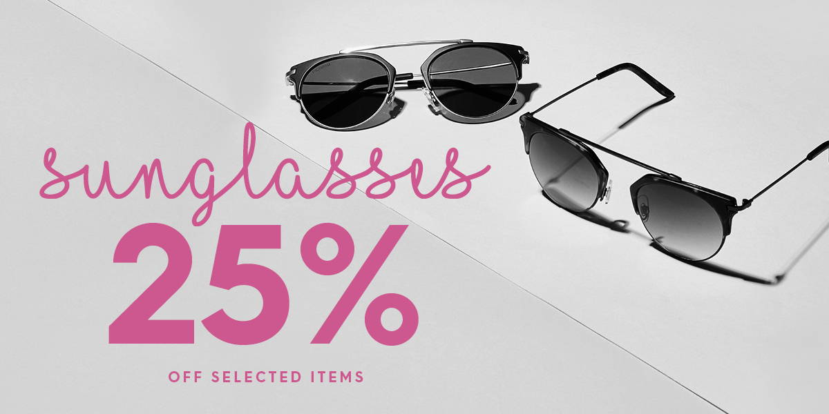 Sunglasses 25% off selected items