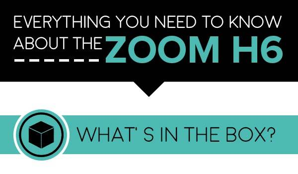 Everything you need to know about the Zoom H6