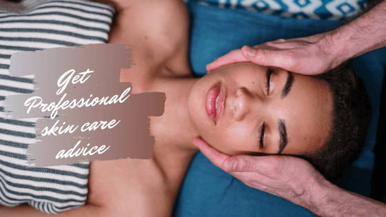 get professional skincare advice with a licensed esthetician