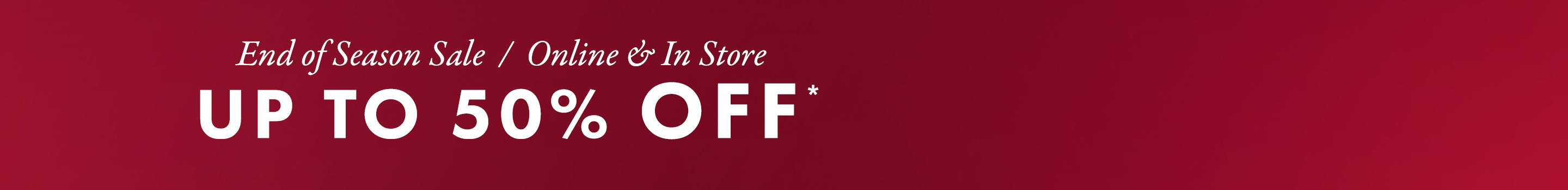 red end of season banner showing 50% off selected styles