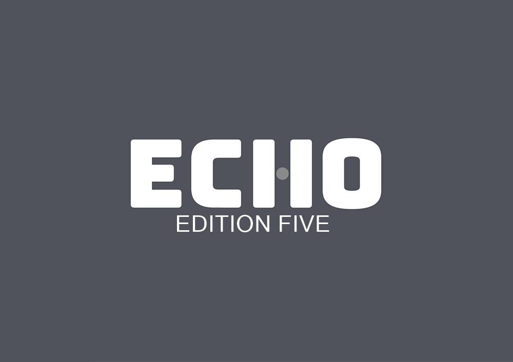 Echo Edition Five