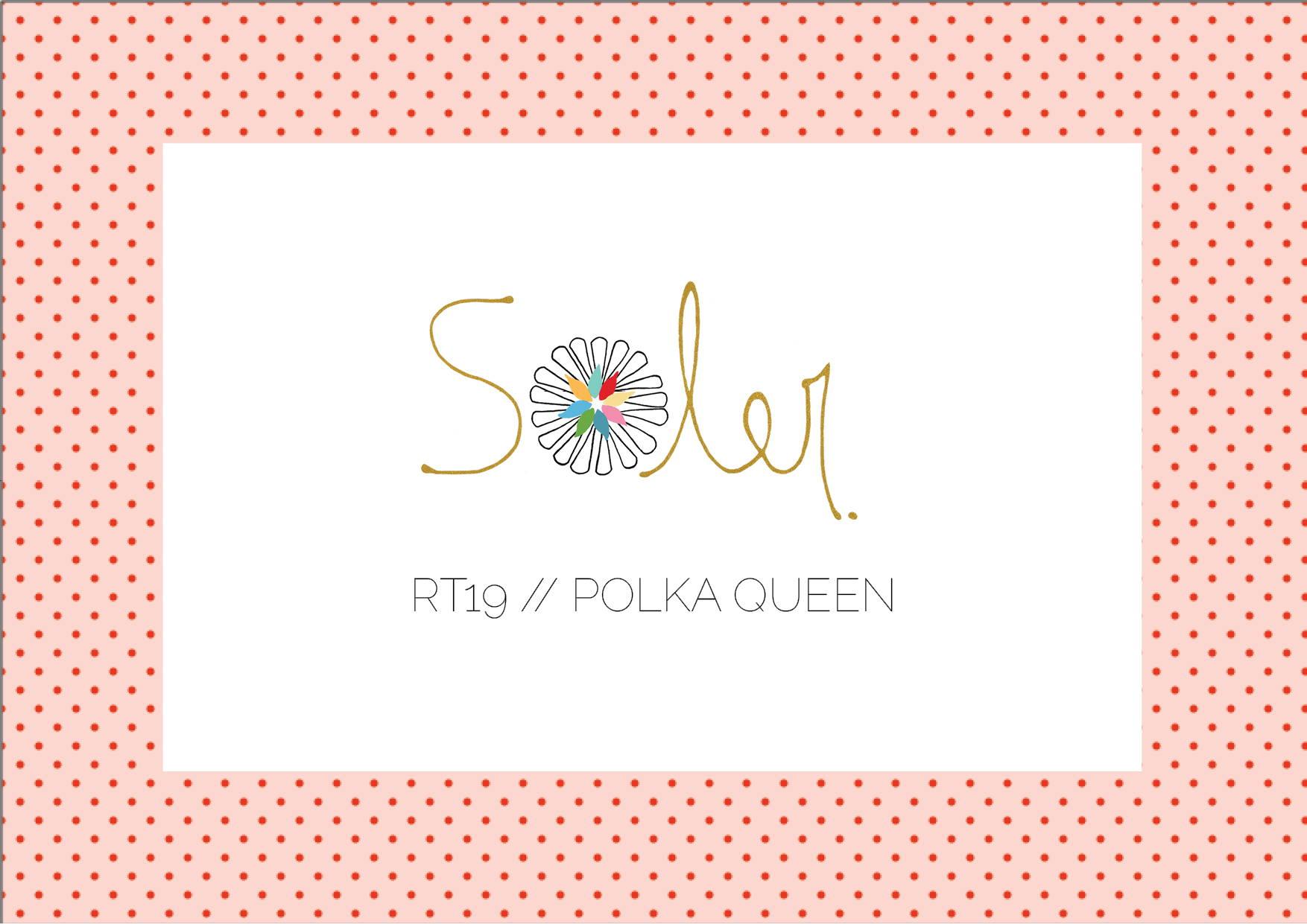 RT19 // Polka Queen