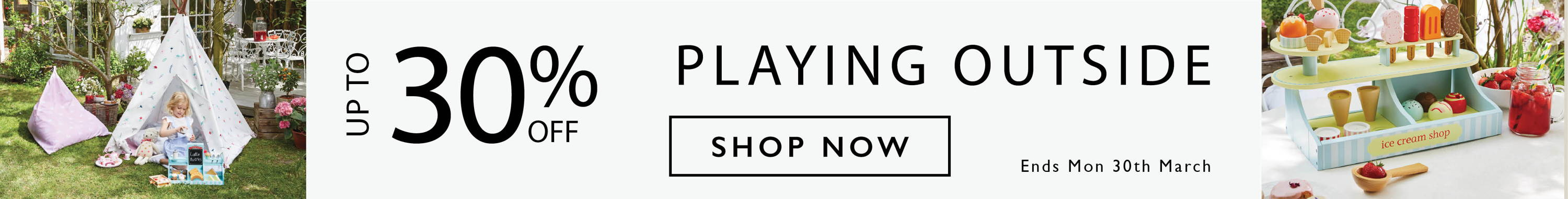 Up to 30% off playing outside. Shop now.