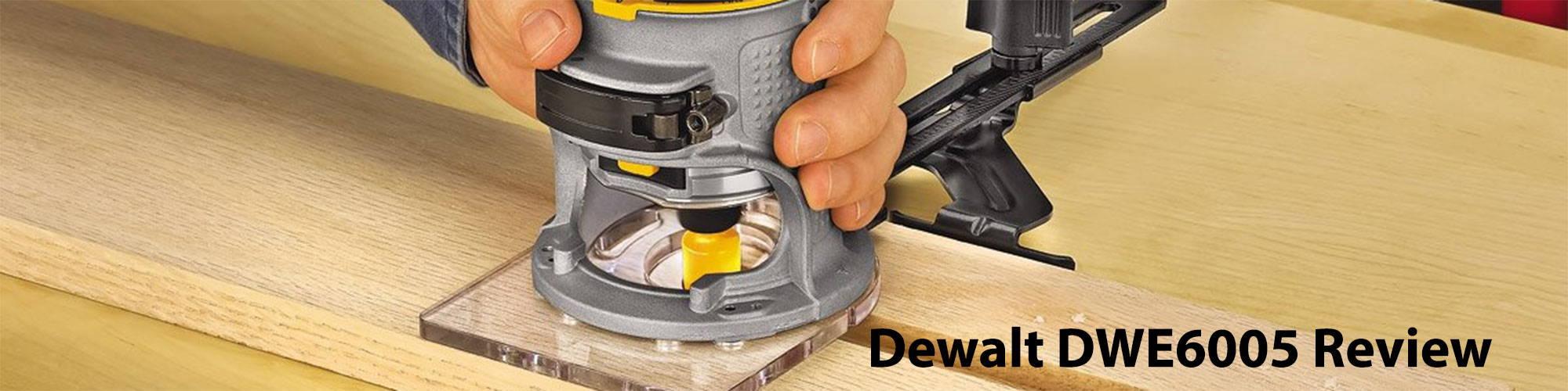 Dewalt DWE6005 – Why it's More Than a Laminate Trimmer