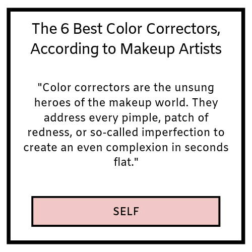 the 6 best color correctors, according to makeup artists- self magazine