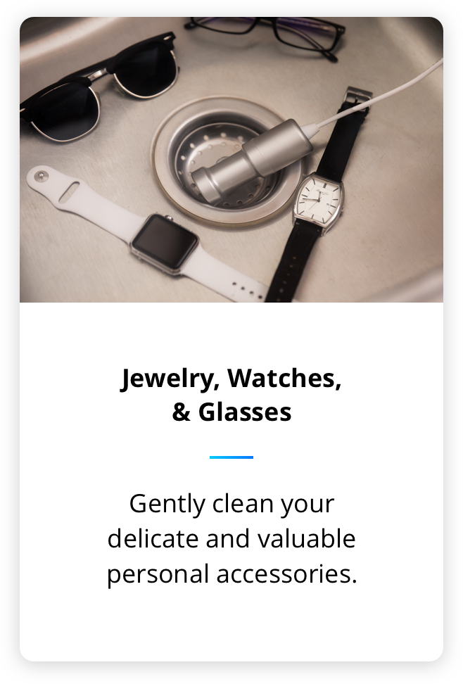 Sonic soak will gently clean your jewelery, watches, glasses and other personal accessories