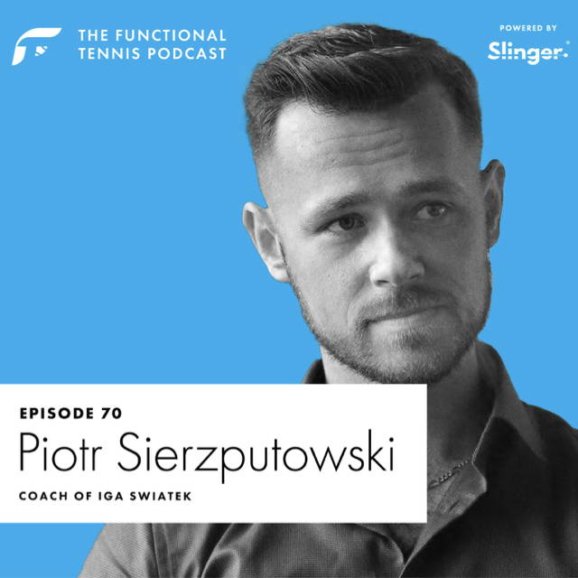 Piotr Sierzputowski on the Functional Tennis Podcast