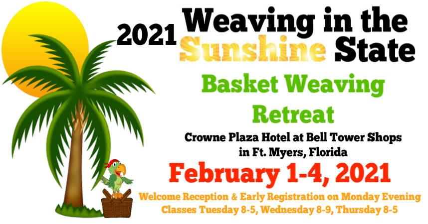 2021 Weaving in the Sunshine State Basket Weaving Retreat