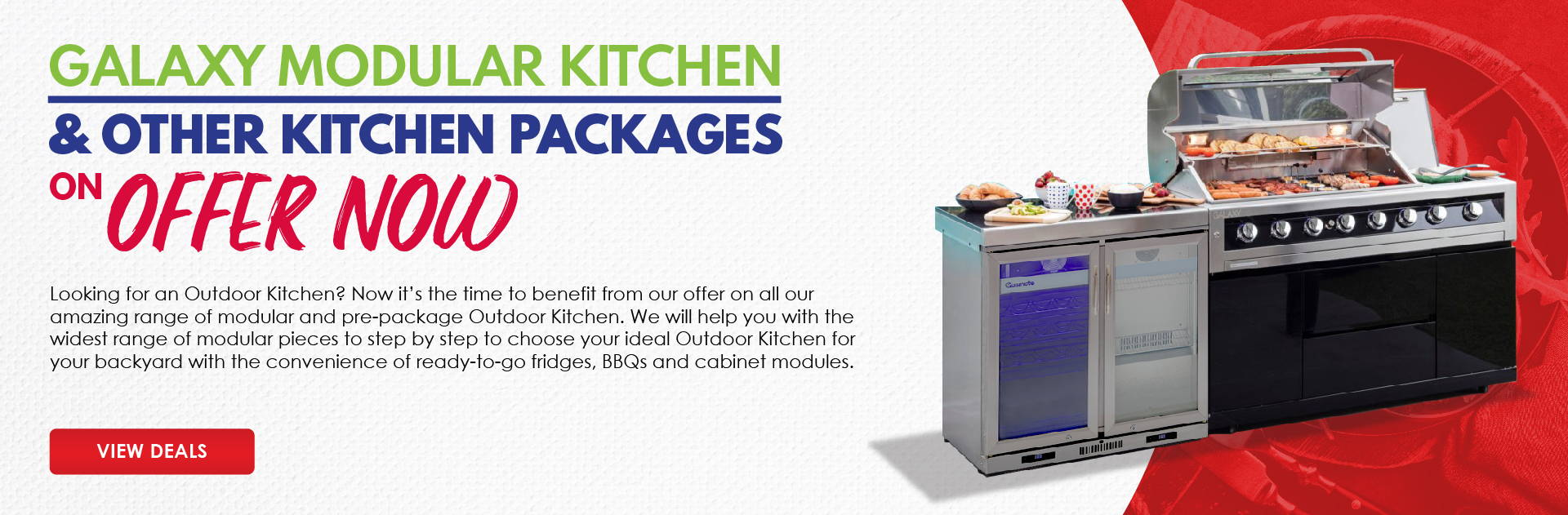 Looking for an Outdoor Kitchens ? Now its the time to benefit from our offer on modular and pre-package Outdoor Kitchen. We will help you step by step to choose your ideal Outdoor Kitchen for your backyeard.