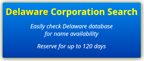 delaware corporation search | name reservation for 120 days