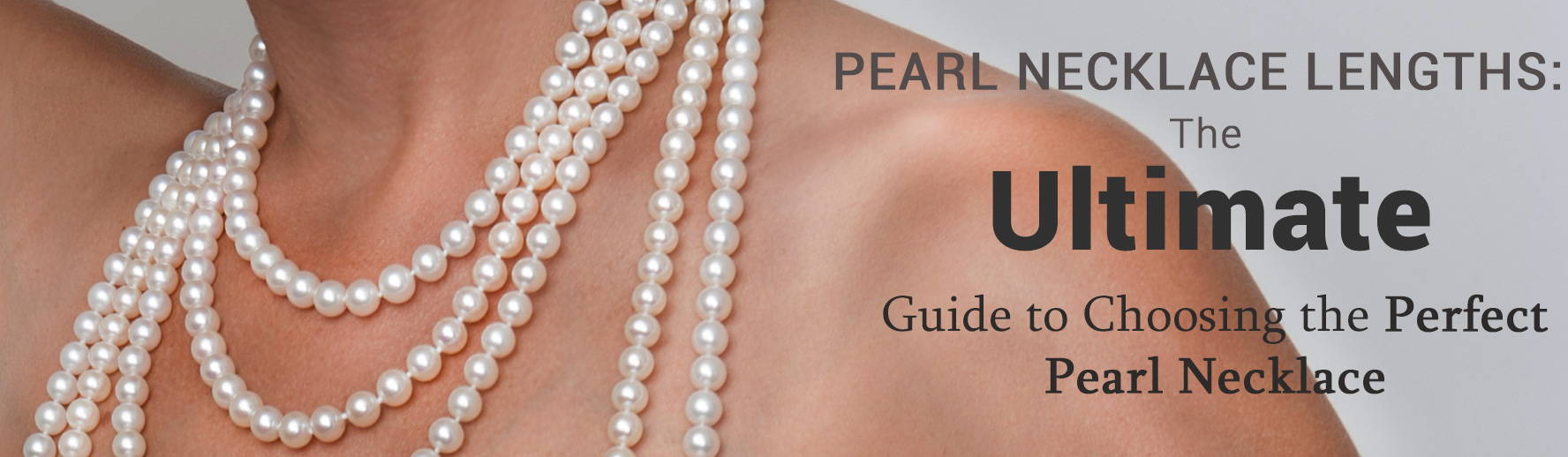 Pearl Necklace Lengths: The Ultimate Guide to Choosing the Perfect Pearl Necklace