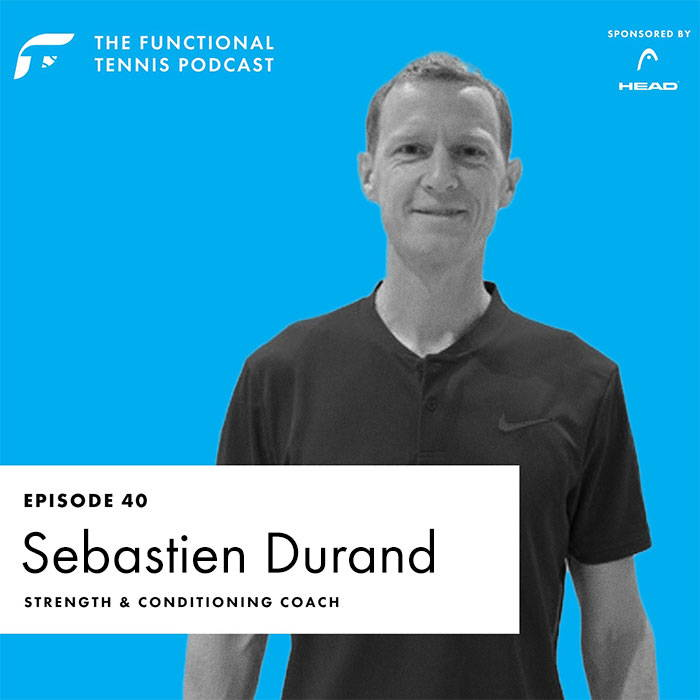 Sebastien Durand on the Functional Tennis Podcast