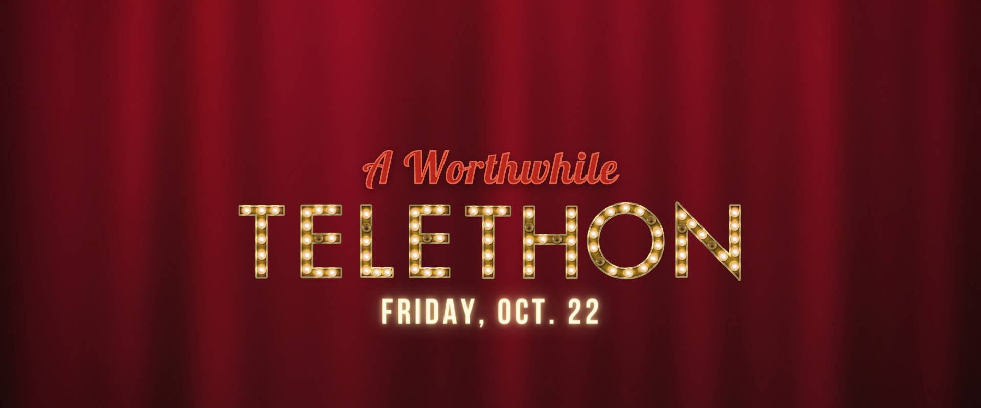 A Worthwhile Telethon Friday October 22 Banner